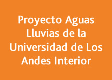 Proyecto Aguas Lluvias de la Universidad de Los Andes Interior