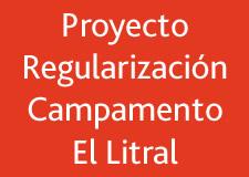 Proyecto Regularización Campamento El Litral